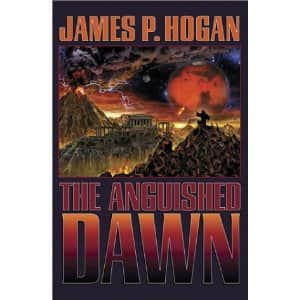 The Anguished Dawn  - James P. Hogan cover