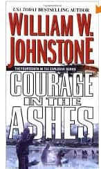 Courage in the Ashes - William W. Johnstone cover