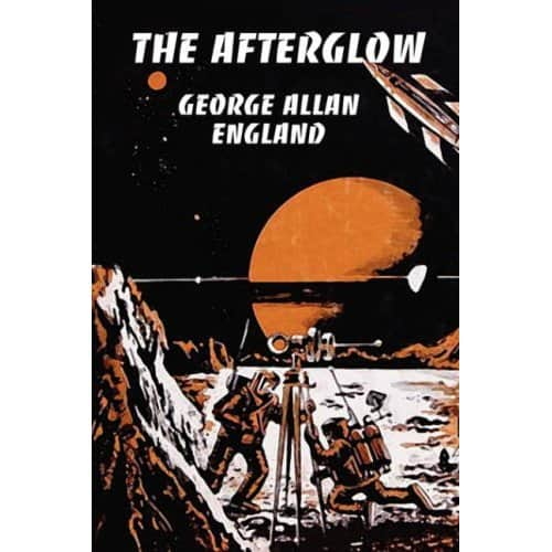 The Afterglow  - George Allan England cover