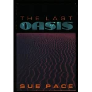 The Last Oasis  - Sue Pace cover