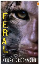 Feral - Kerry Greenwood cover