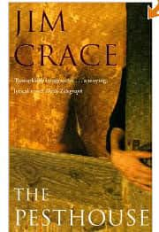 The Pesthouse  - Jim Crace cover