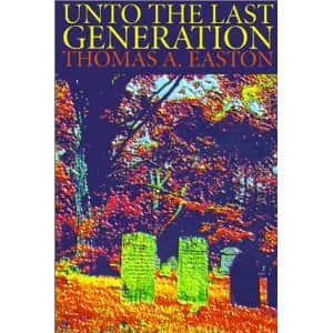 Unto the Last Generation - Thomas A. Easton cover