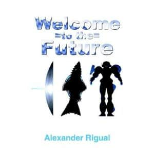 Welcome to the Future - Alexander Rigual cover