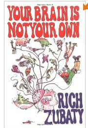 Your Brain Is Not Your Own - Rich Zubaty cover